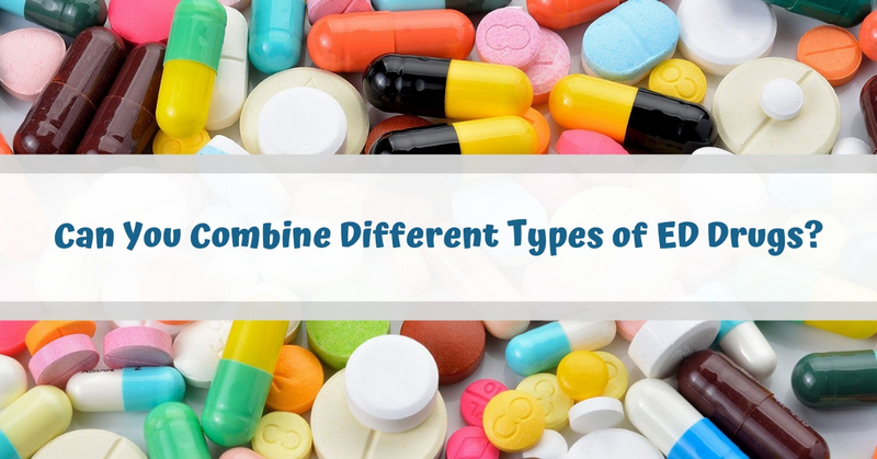 Can You Combine Different Types of ED Drugs