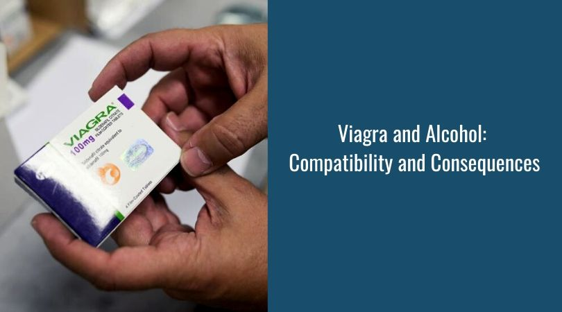 Viagra and Alcohol_ Compatibility and Consequences